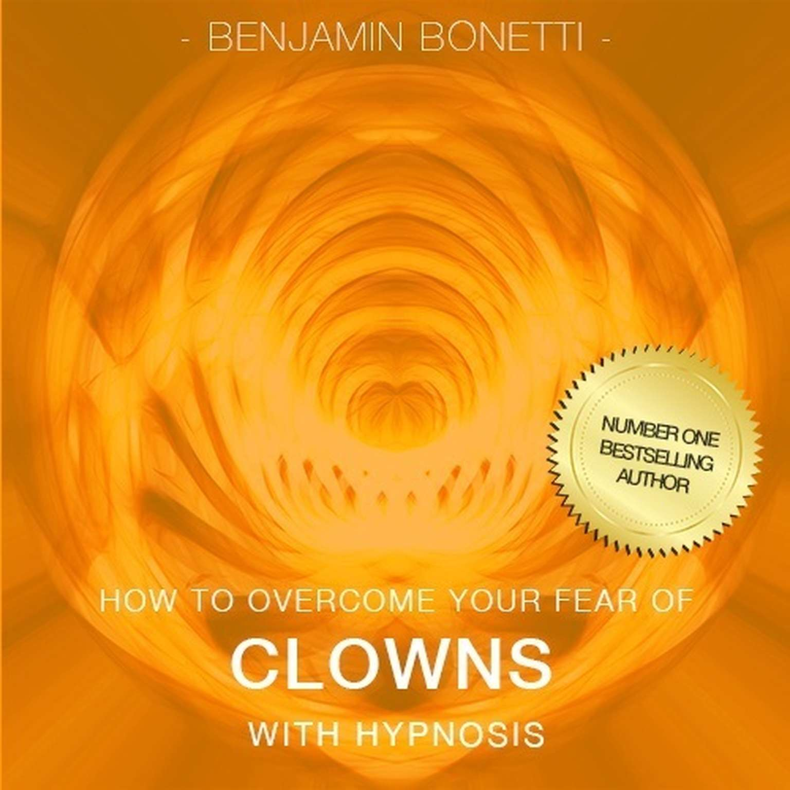 Printable How To Overcome Your Fear Of Clowns with Hypnosis Audiobook Cover Art