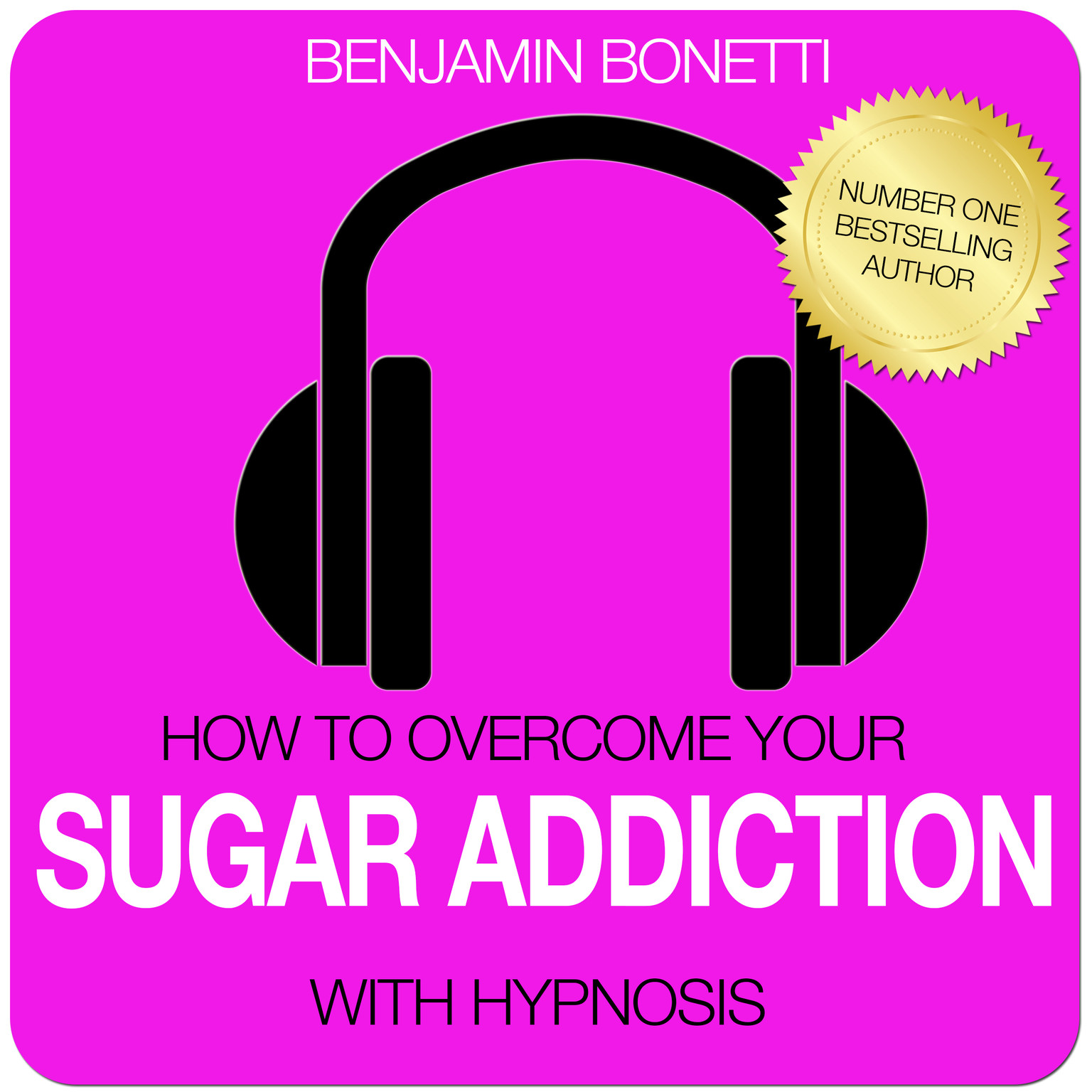 Printable How To Overcome Your Sugar Addiction with Hypnosis Audiobook Cover Art