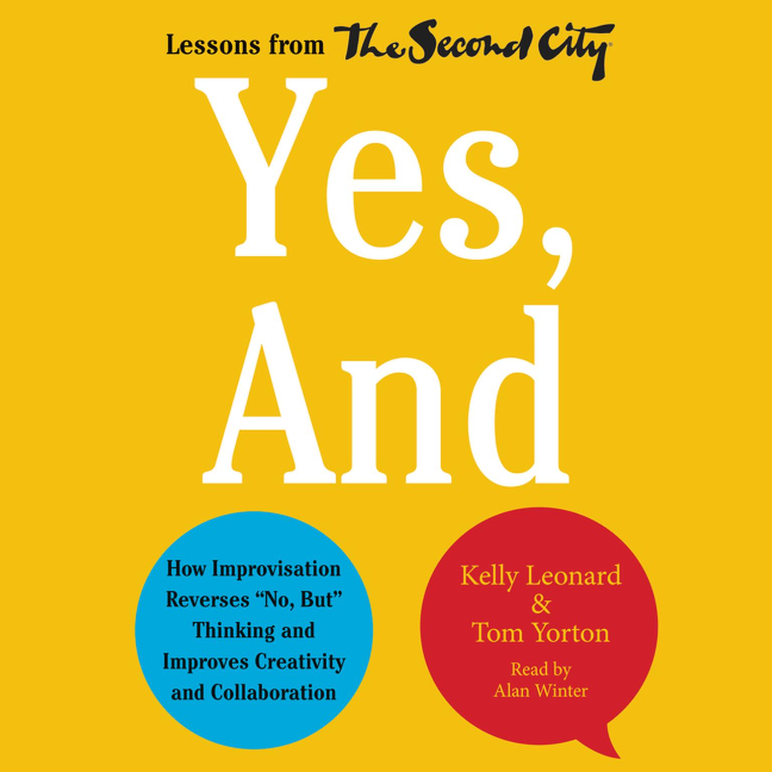 Printable Yes, And: How Improvisation Reverses 'No, But' Thinking and Improves Creativity and Collaboration--Lessons from The Second City Audiobook Cover Art