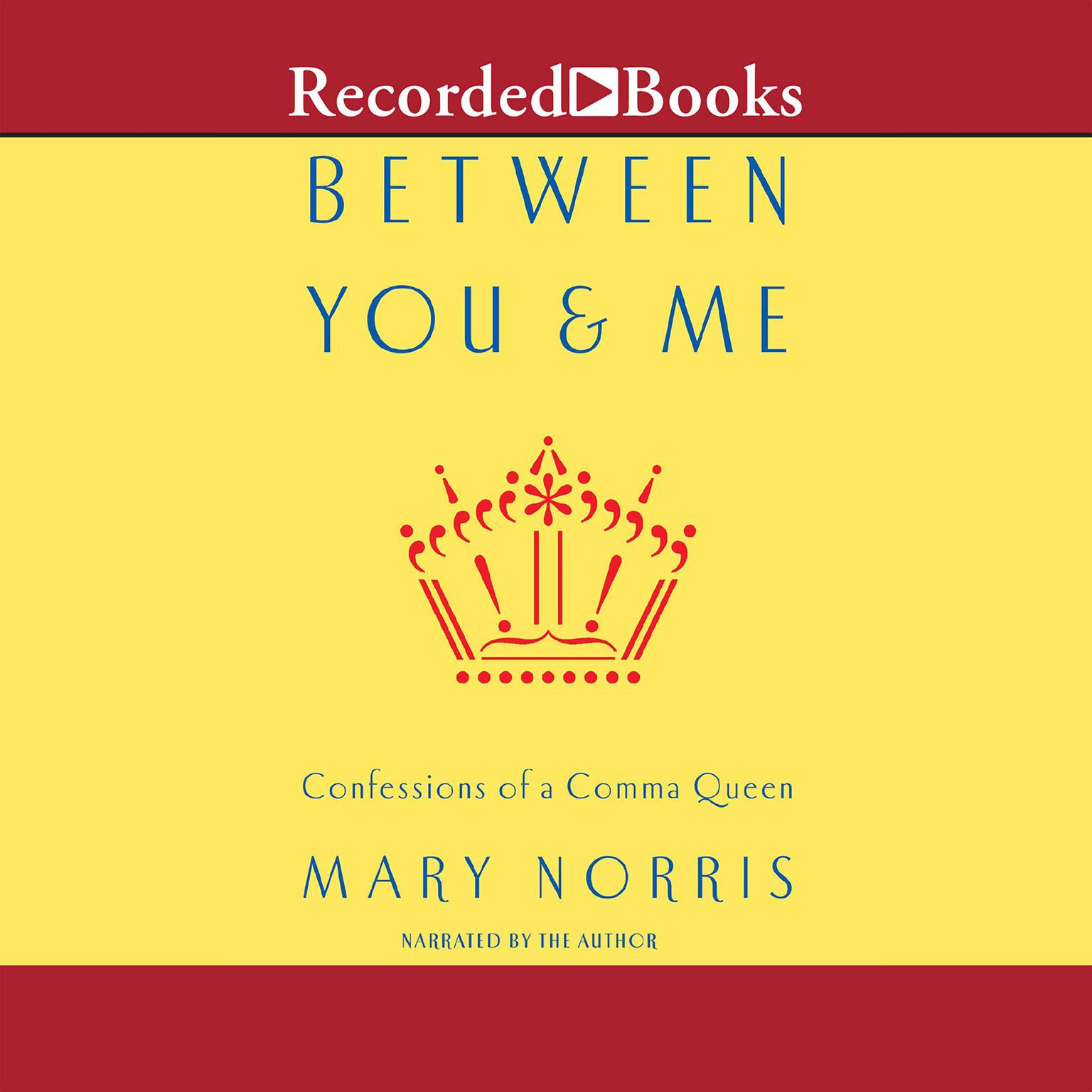 Printable Between You & Me: Confessions of a Comma Queen Audiobook Cover Art