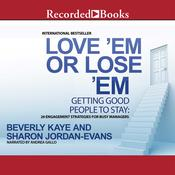 Love 'Em or Lose 'Em, Fifth Edition: Getting Good People to Stay, by Beverly Kaye