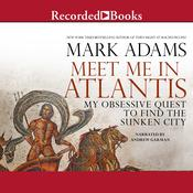 Meet Me in Atlantis: My Obsessive Quest to Find the Sunken City, by Mark Adams