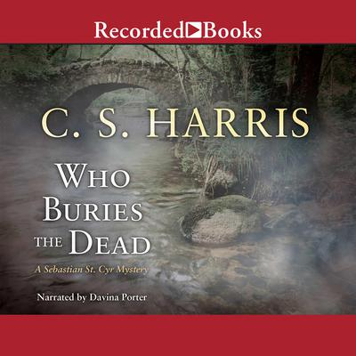 Who Buries the Dead Audiobook, by C. S. Harris