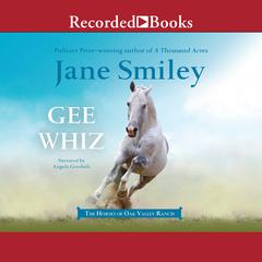 Gee Whiz Audiobook, by Jane Smiley