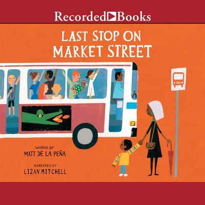 Last Stop on Market Street Audiobook, by Matt de la Peña