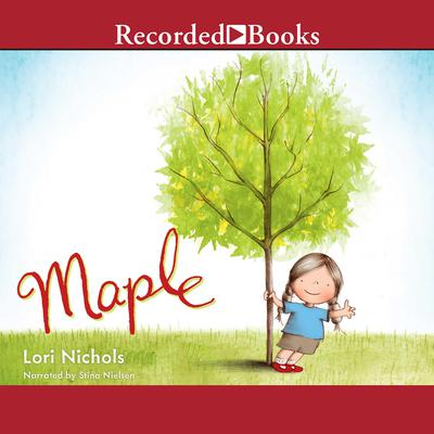 Maple Audiobook, by Lori Nichols