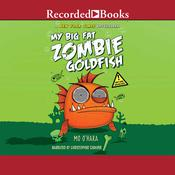 My Big Fat Zombie Goldfish, by Mo O'Hara