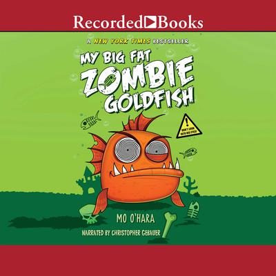 My Big Fat Zombie Goldfish Audiobook, by Mo O'Hara