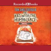 The Rat with the Human Face Audiobook, by Tom Angleberger