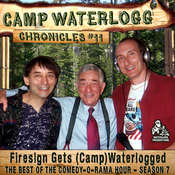 "The Camp Waterlogg Chronicles 11: ""Firesign Gets (Camp) Waterlogged"" Audiobook, by Joe Bevilacqua, Lorie Kellogg, Donnie Pitchford"