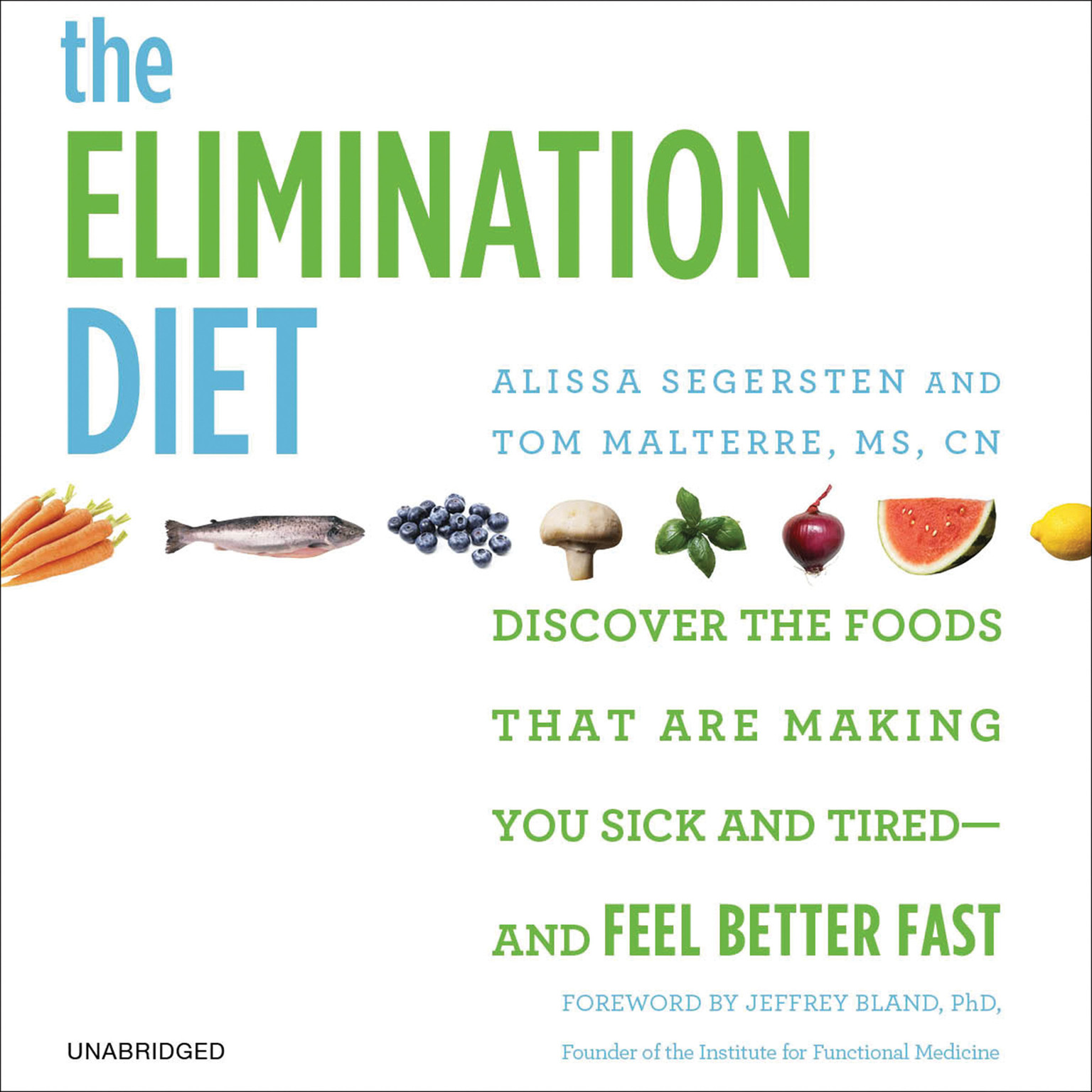 Printable The Elimination Diet: Discover the Foods That Are Making You Sick and Tired—and Feel Better Fast Audiobook Cover Art
