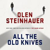 All the Old Knives: A Novel, by Olen Steinhauer