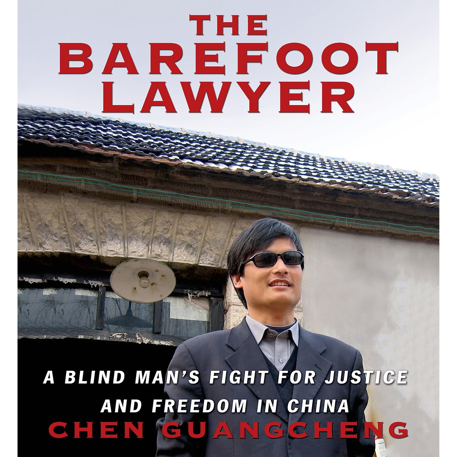 Printable The Barefoot Lawyer: A Blind Man's Fight for Justice and Freedom in China Audiobook Cover Art