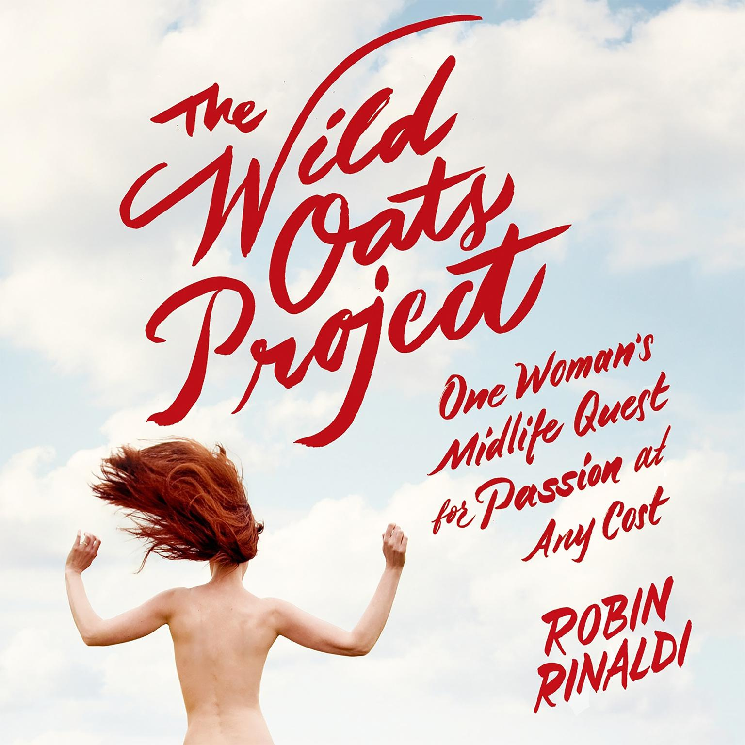 Printable The Wild Oats Project: One Woman's Midlife Quest for Passion at Any Cost Audiobook Cover Art