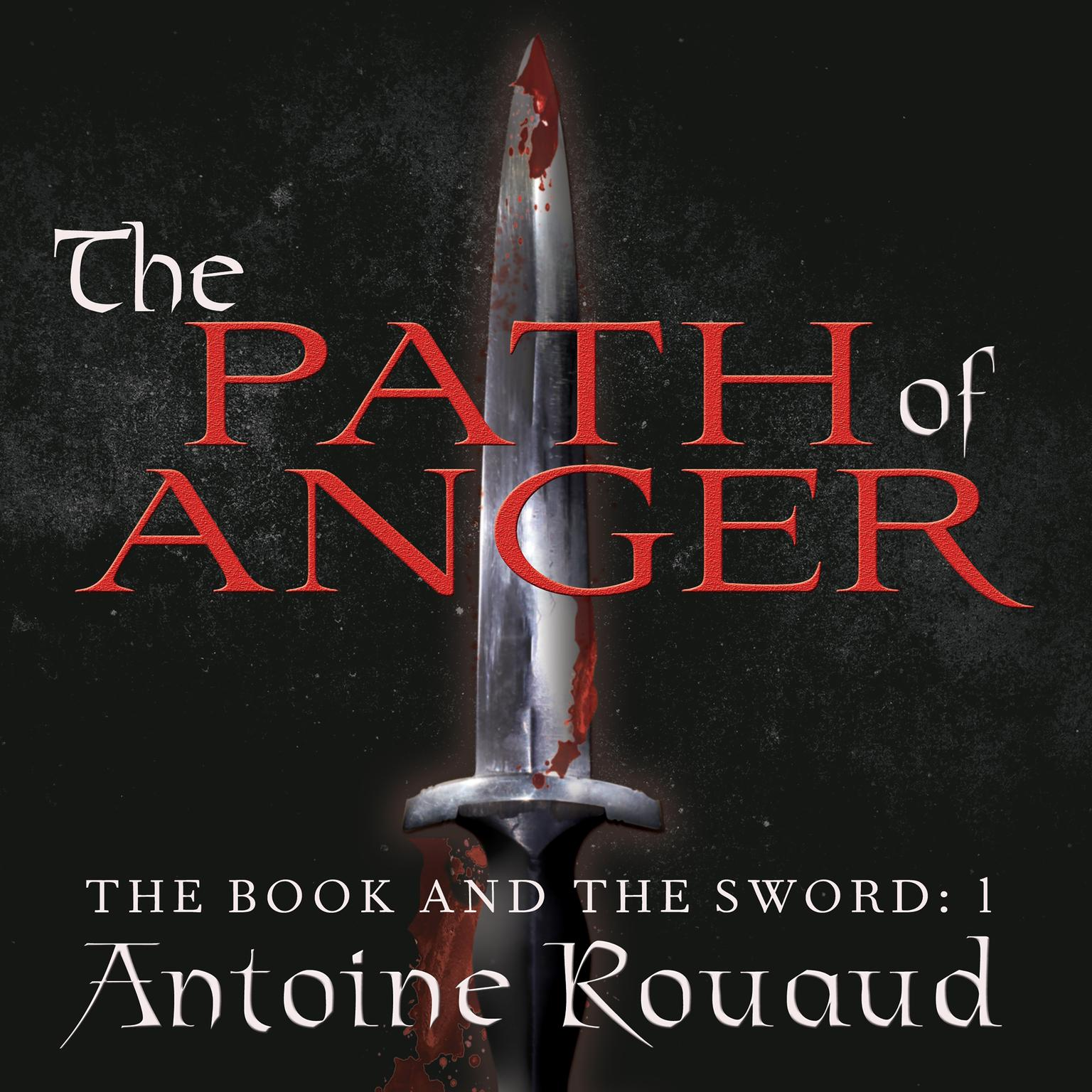 Printable The Path of Anger: The Book and the Sword: 1 Audiobook Cover Art
