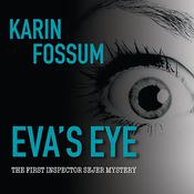Eva's Eye Audiobook, by Karin Fossum