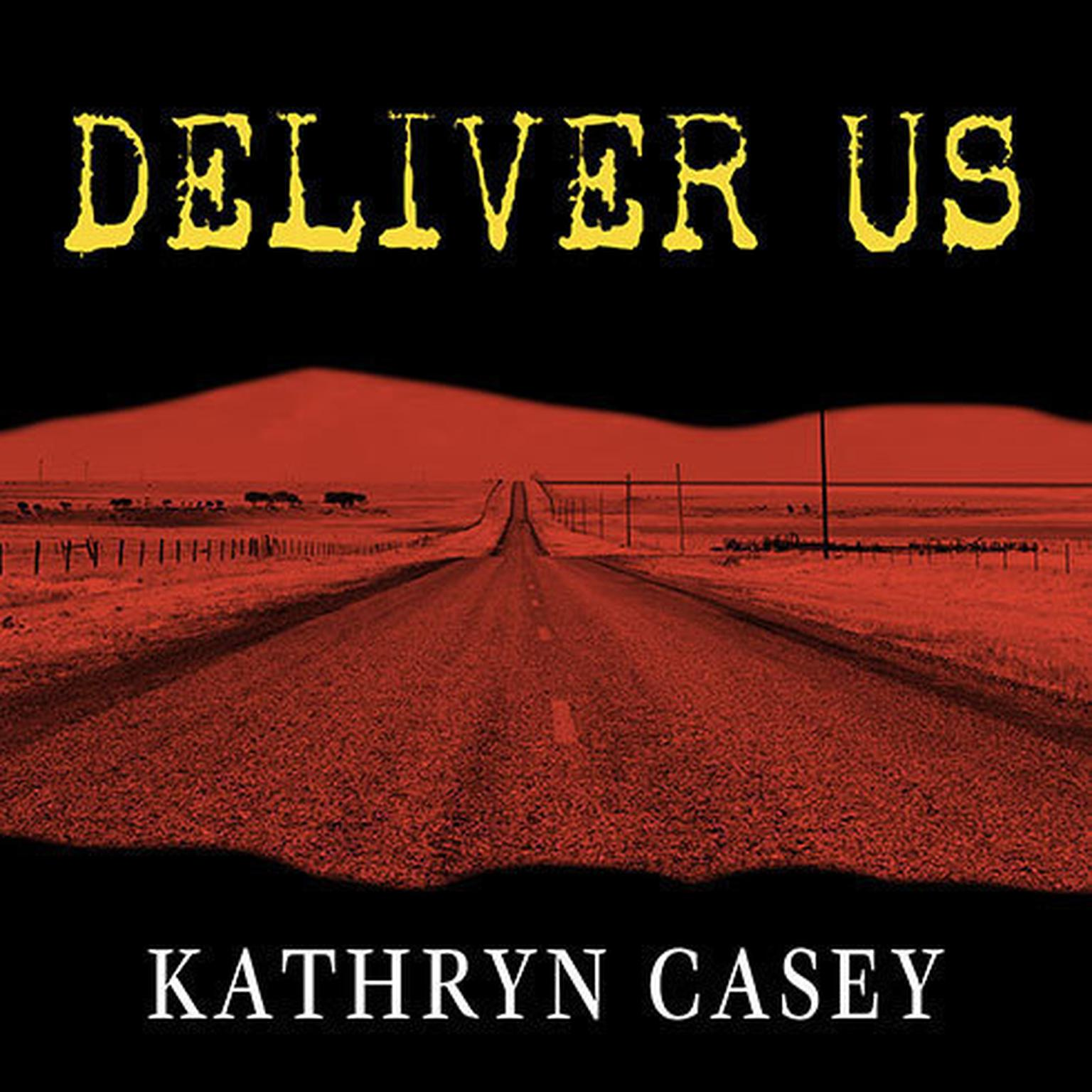 Printable Deliver Us: Three Decades of Murder and Redemption in the Infamous I-45/Texas Killing Fields Audiobook Cover Art