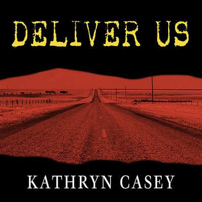 Deliver Us: Three Decades of Murder and Redemption in the Infamous I-45/Texas Killing Fields Audiobook, by