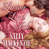 Loving Lord Ash, by Sally MacKenzie