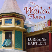 The Walled Flower Audiobook, by Lorraine Bartlett