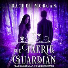 The Faerie Guardian Audiobook, by Rachel Morgan