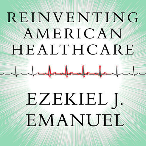 Printable Reinventing American Health Care: How the Affordable Care Act Will Improve Our Terribly Complex, Blatantly Unjust, Outrageously Expensive, Grossly Inefficient, Error Prone System Audiobook Cover Art