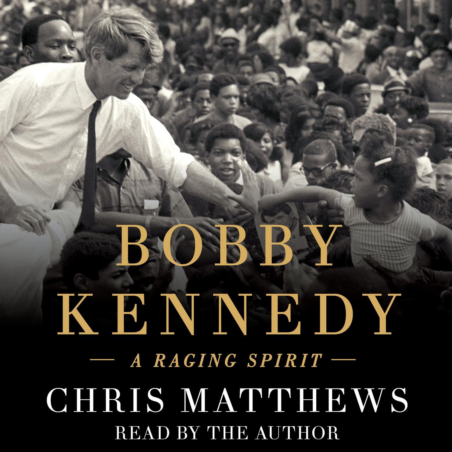 Printable Bobby Kennedy: A Raging Spirit Audiobook Cover Art