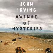 Avenue of Mysteries Audiobook, by John Irving