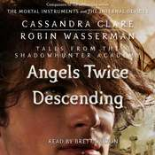 Angels Twice Descending Audiobook, by Cassandra Clare, Robin Wasserman