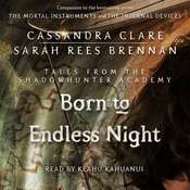 Born to Endless Night Audiobook, by Cassandra Clare, Sarah Rees Brennan