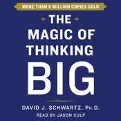 Magic of Thinking Big, by David Schwartz