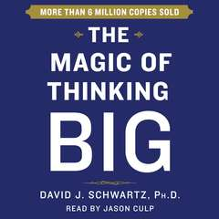 Magic of Thinking Big Audiobook, by David Schwartz