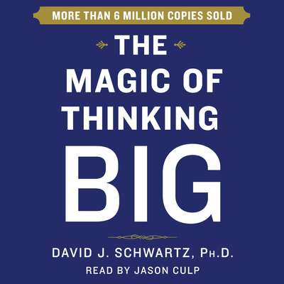 Magic of Thinking Big Audiobook, by David Schwartz