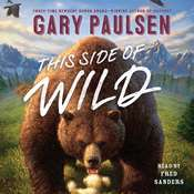 This Side of Wild: Mutts, Mares, and Laughing Dinosaurs Audiobook, by Gary Paulsen