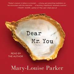 Dear Mr. You Audiobook, by Mary-Louise Parker
