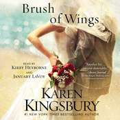 A Brush of Wings: A Novel Audiobook, by Karen Kingsbury