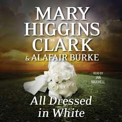 All Dressed in White: An Under Suspicion Novel Audiobook, by Alafair Burke, Mary Higgins Clark