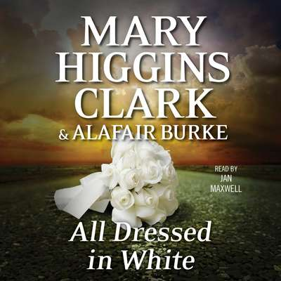 All Dressed in White: An Under Suspicion Novel Audiobook, by Mary Higgins Clark