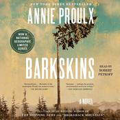 Barkskins: A Novel, by Annie Proulx