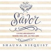 Savor: Living Abundantly Where You Are, As You Are Audiobook, by Shauna Niequist