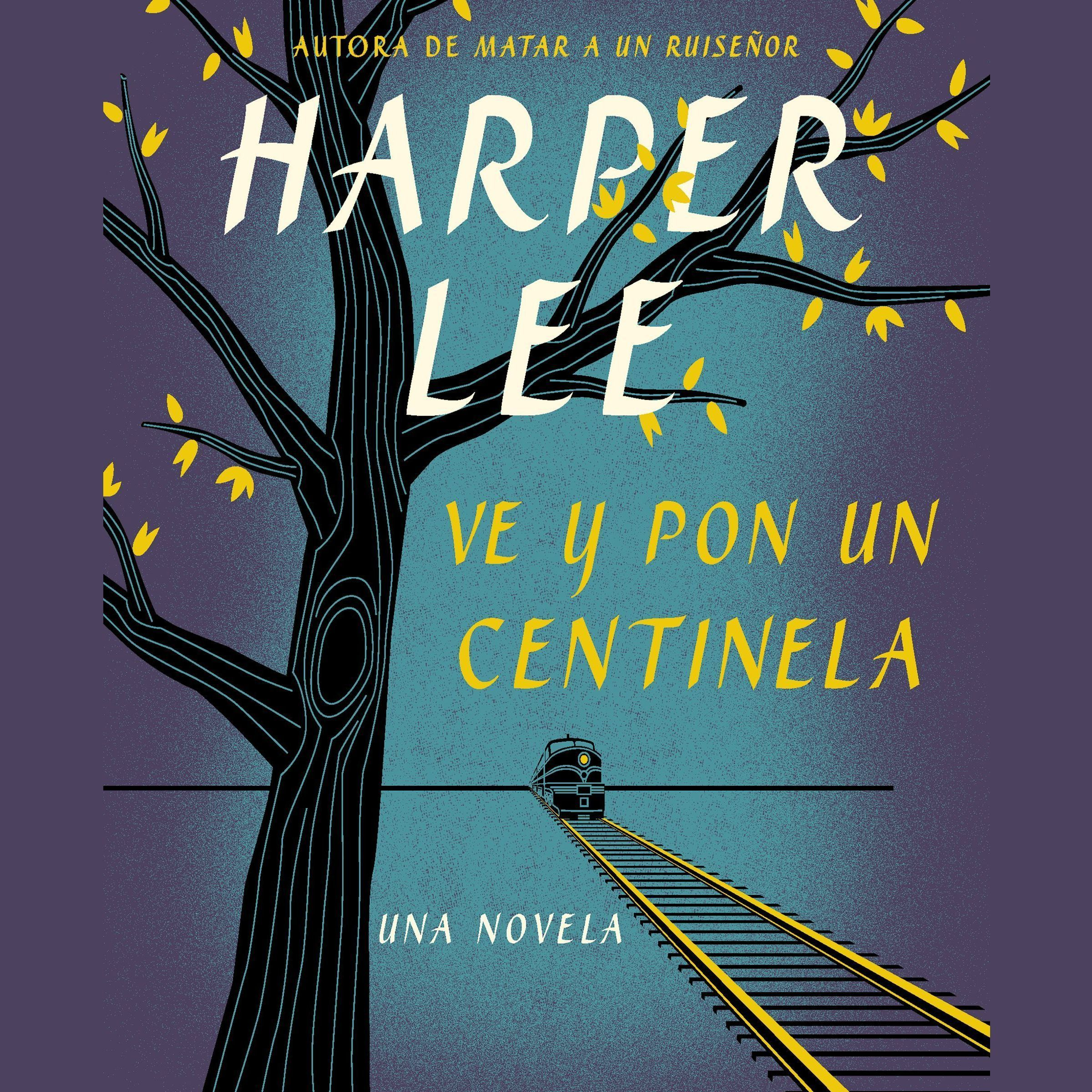 Printable Ve y pon un centinela (Go Set a Watchman - Spanish Edition) Audiobook Cover Art