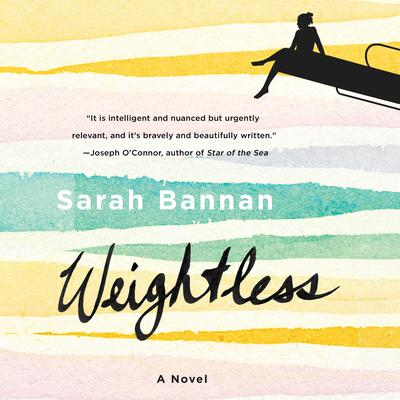 Weightless: A Novel Audiobook, by Sarah Bannan
