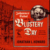 Johannes Cabal and the Blustery Day: And Other Tales of the Necromancer Audiobook, by Jonathan L. Howard