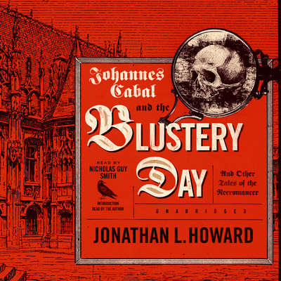 Johannes Cabal and the Blustery Day: And Other Tales of the Necromancer Audiobook, by Author Info Added Soon