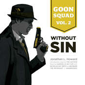 Goon Squad, Vol. 2: Without Sin, by Jonathan L. Howard