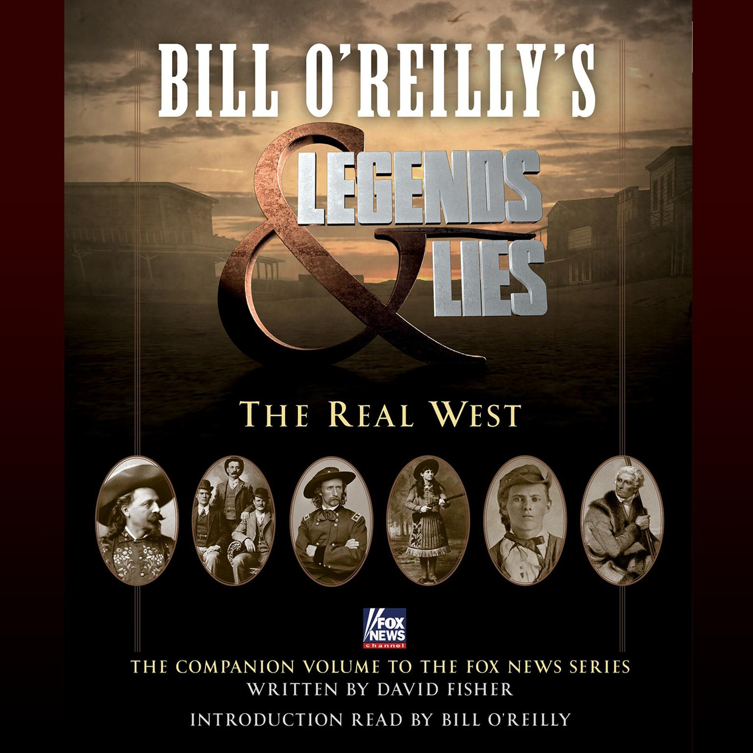 Printable Bill O'Reilly's Legends and Lies: The Real West: The Real West Audiobook Cover Art