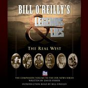Bill OReillys Legends and Lies: The Real West: The Real West Audiobook, by Bill O'Reilly