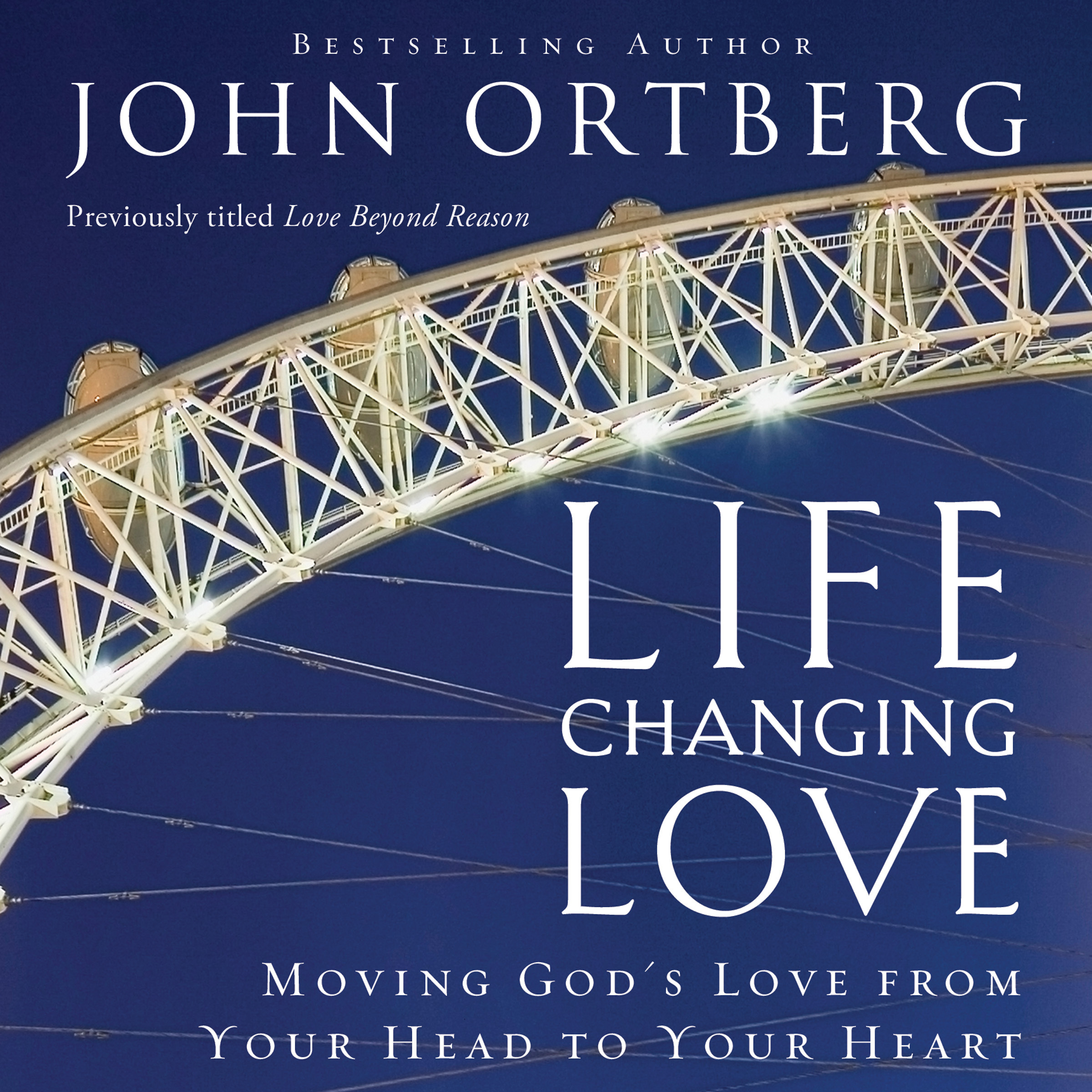 Printable Life-Changing Love: Moving God's Love from Your Head to Your Heart Audiobook Cover Art