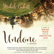 Undone: A Story of Making Peace With an Unexpected Life Audiobook, by Michele Cushatt