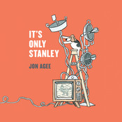 It's Only Stanley Audiobook, by Jon Agee